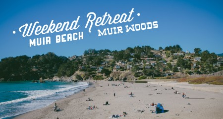 Weekend Retreat: Muir Beach & Muir Woods